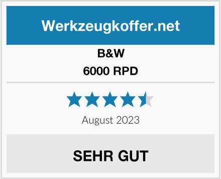 B&W 6000 RPD Test
